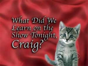 What did we learn on the show tonight, Craig?